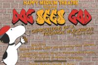 Happy Medium to Present DOG SEES GOD, 3/15-30