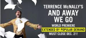 World Premiere of Terrence McNally's AND AWAY WE GO Extends thru Dec 21 at The Pearl