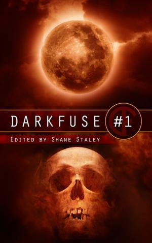 DARKFUSE #1, Edited by Shane Stanley, is Available Now For Preorder