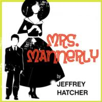 Terrific New Theatre Presents MRS. MANNERLY, 1/17