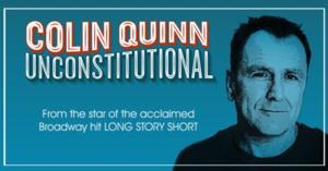 Colin Quinn UNCONSTITUTIONAL Comes to Philadelphia Theatre Company, 6/13-7/6