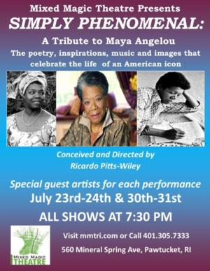 Mixed Magic Theatre Extends 'SIMPLY PHENOMENAL' Maya Angelou Tribute By Four Shows, 7/23-24 & 7/30-31