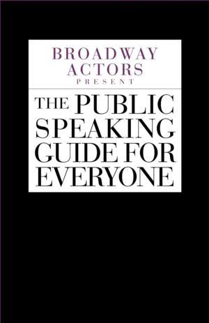 BROADWAY ACTORS PRESENT THE PUBLIC SPEAKING GUIDE FOR EVERYONE by Peitho is Available Now