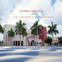 Manatee Players Release Christmas CD to Support New Manatee Performing Arts Center
