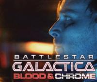 Syfy to Premiere GALACTICA: BLOOD & CHROME, 2/10