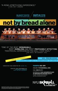 Israeli Deaf-Blind Ensemble Nalaga'at Brings NOT BY BREAD ALONE to NYU's Skirball Center, Now thru 2/3