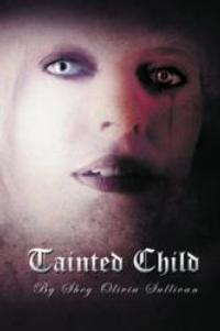 Author Shey Olivia Sullivan's Novel TAINTED CHILD Details Life After Doomsday