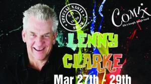 Comix At Foxwoods Presents Lenny Clarke, 3/27-29