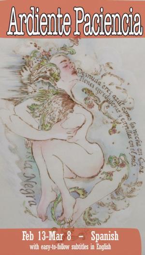 ARDIENTE PACIENCIA: Pablo Neruda, Poetry & Love Set for Milagro Theatre, Now thru 3/8