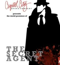 Capitol City Opera Presents the World Premiere of THE SECRET AGENT, 3/15