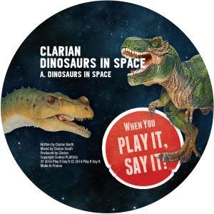 Clarian's Play It Say It to Release DINOSAURS IN SPACE