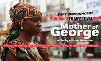 Sundance Film Festival Presents MOTHER OF GEORGE Screening and Talkback at Nashville's Belcourt Theatre, 1/31