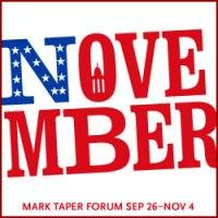 Enter to Win Tickets to NOVEMBER at the Mark Taper Forum in LA; Contest Ends Tomorrow!