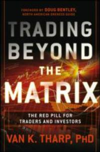 TRADING BEYOND THE MATRIX by Van K. Tharp is Released