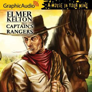 GraphicAudio Releases CAPTAIN'S RANGERS by Elmer Kelton
