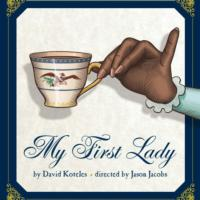 David Koteles' MY FIRST LADY to Make World Premiere at Metropolitan Playhouse, 1/14-17