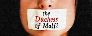 BWW Reviews: We Happy Few's Revival of THE DUCHESS OF MALFI Decries Oppression of Women