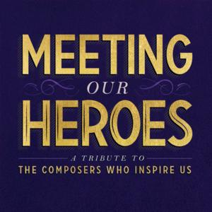 Charles Strouse, Stephen Flaherty, Michael John LaChiusa and More Set for NYMF's MEETING OUR HEROES Concert, 7/7