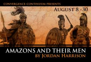 AMAZONS AND THEIR MEN Opens Aug 8 at convergence-continuum