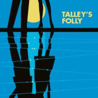 From the Artistic Director: TALLEY'S FOLLY