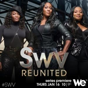 Premiere of We tv's Original Series SWV REUNITED Delivers 1.2 Million Total Viewers