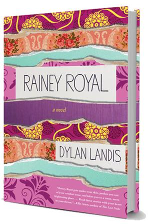 Author Dylan Landis Earns the 2014 O. Henry Prize and Debuts Her First Novel, RAINEY ROYAL