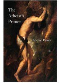 THE ATHEIST'S PRIMER by Michael Palmer Due Today
