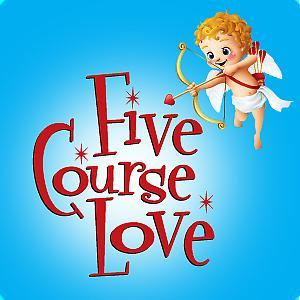 FIVE COURSE LOVE Runs Now thru 2/16 at New Century Theatre