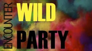 Encounter to Present WILD PARTY at The Rag Factory, 14 Sept.