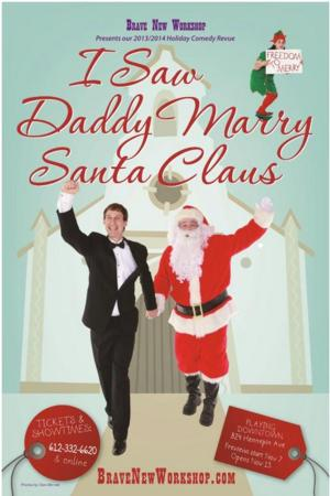 Brave New Workshop Offers ASL-Interpreted Performance of I SAW DADDY MARRY SANTA CLAUS Today