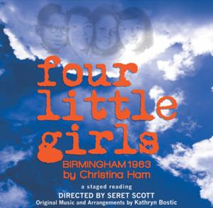 FOUR LITTLE GIRLS: BIRMINGHAM 1963 Staged Reading Set for First Corinthian Baptist Church, 2/3