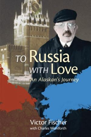 TO RUSSIA WITH LOVE by Victor Fischer is Available in Paperback