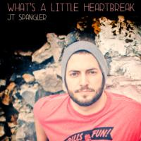 JT Spangler to Release Album WHAT'S A LITTLE HEARTBREAK