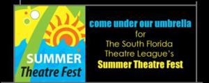 South Florida Theatre League Announces 2014 SUMMER THEATRE FEST Lineup