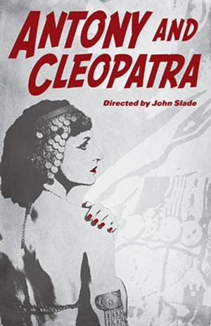 ANTONY & CLEOPATRA Plays Kingsmen Park, Now thru 8/3