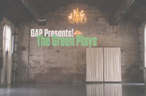 EST/Youngblood, F*It Club, Naked Angels, Studio 42 and Waterwell to Stage GAP PRESENTS! THE GREEN PLAYS, 9/10-11