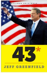 43*: When Gore Beat Bush--A Political Fable Now Available