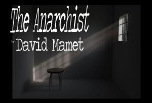 Primal Forces Presents David Mamet's THE ANARCHIST, Now thru 3/23