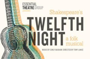 Essential Theatre Group Presents TWELFTH NIGHT: A Folk Musical in NY International Fringe Festival, 8/9-22