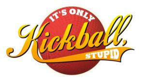 kef theatrical productions Presents IT'S ONLY KICKBALL, STUPID, Now thru 9/14