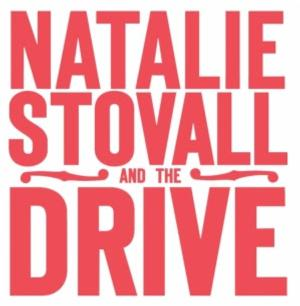 'Natalie Stovall and the Drive' Release New Single, 'Mason Jar'