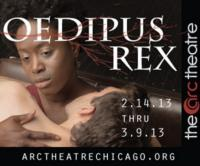 The Arc Theatre's OEDIPUS REX Begins 2/14