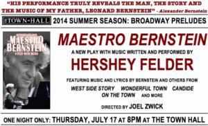 Hershey Felder is Leonard Bernstein, at The Town Hall, 7/17