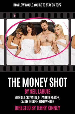 MCC Theater's World Premiere of THE MONEY SHOT by Neil LaBute Begins Tonight