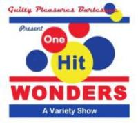 Guilty Pleasures Burlesque Presents ONE-HIT WONDERS Tonight