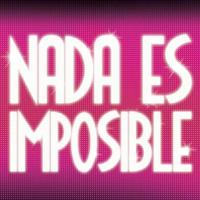 NADA ES IMPOSIBLE Premieres at Teatro Broadway Tonight