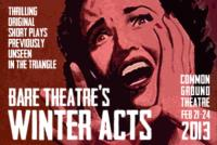 Bare Theatre Announces 2013 WINTER ACTS Line-Up