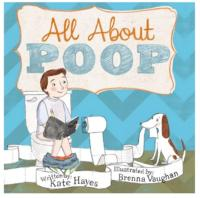 New Book, ALL ABOUT POOP Helps Teach Children Aout the Bathroom