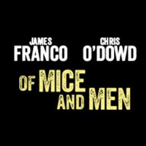 Save 30% on Of Mice and Men - On Performances Thru July 24