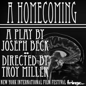 Joseph Beck's A HOMECOMING to Premiere at FringeNYC, 8/10-23